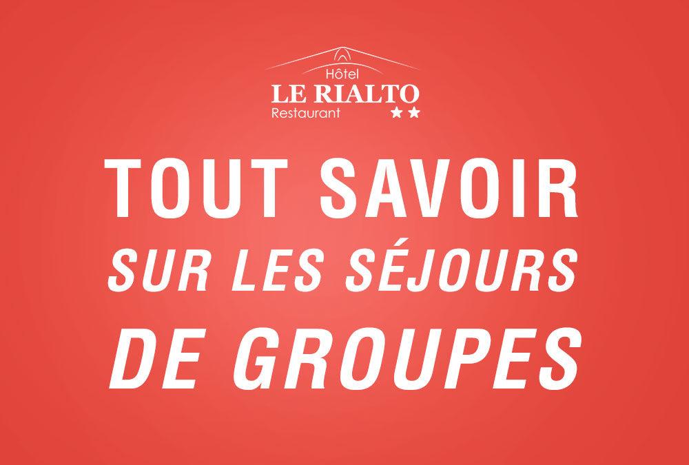 Tout savoir sur les séjours de groupes au Rialto